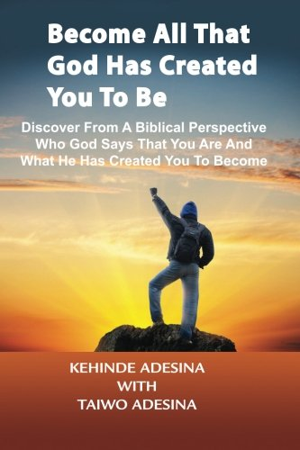 Become All that God Has Created You to Be: Taiwo Adesina