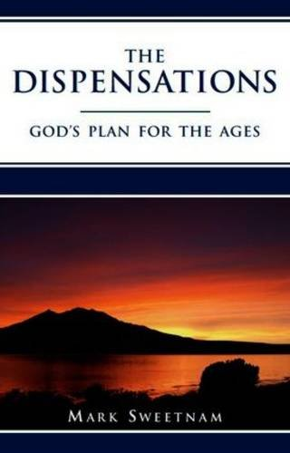 9781909789005: The Dispensations: God's Plan for the Ages
