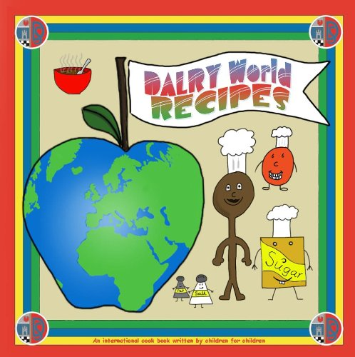 9781909797109: Dalry World Recipes: An International Recipe Book by Children for Children