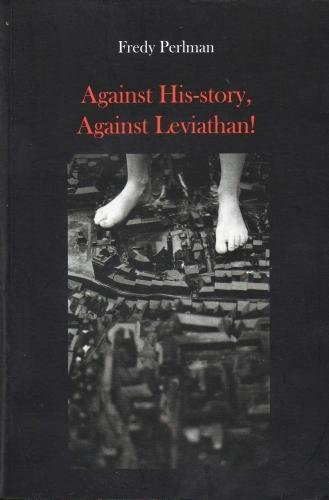9781909798311: Against His-story, Against Leviathan!