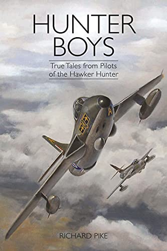 9781909808034: Hunter Boys: True Tales from Pilots of the Hawker Hunter (The Jet Age Series)