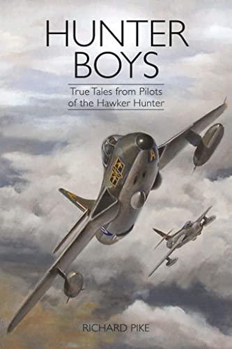 9781909808034: Hunter Boys: True Tales from Pilots of the Hawker Hunter