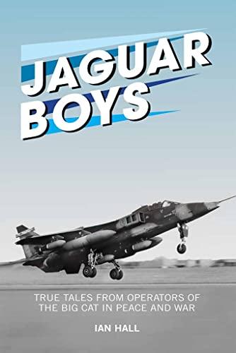 9781909808157: Jaguar Boys: True Tales from Operators of the Big Cat in Peace and War