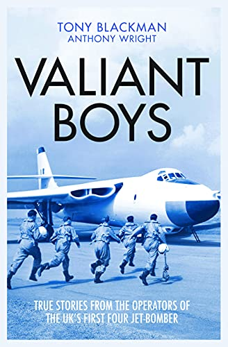 9781909808218: Valiant Boys: True Stories from the Operators of the UK's First Four-Jet Bomber