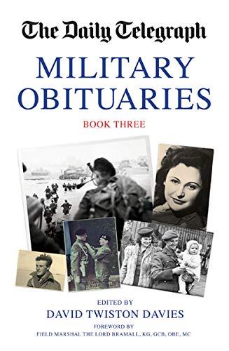 Daily Telegraph Book of Military Obituaries Book Three: Twiston Davies, David