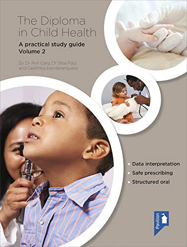 The Diploma in Child Health Volume 2: Anil Garg