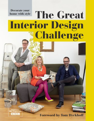 9781909815117: The Great Interior Design Challenge: Decorate your home with style