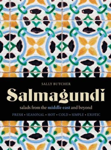 Salmagundi: Salads from the Middle East and Beyond: Butcher, Sally