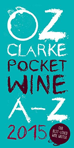 9781909815377: Oz Clarke Pocket Wine Book 2015: 7500 Wines, 4000 Producers, Vintage Charts, Wine and Food (Oz Clarke's Pocket Wine Book)
