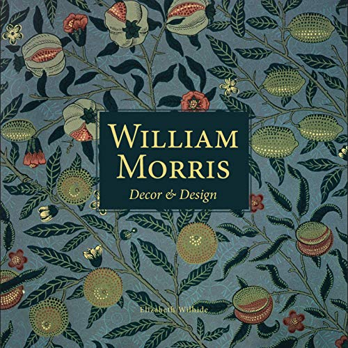 William Morris Décor & Design: Wilhide, Elizabeth