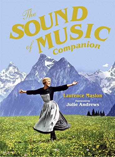 9781909815872: The Sound of Music Companion: 50th Anniversary of Every Family's Favourite Film