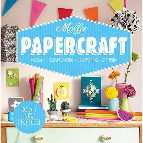 Mollie Makes: Papercraft: Origami. Scrapbooking. Cardmaking. Stamping.: Mollie Makes