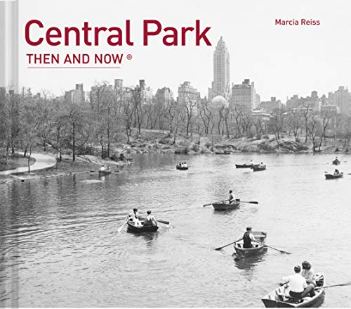 Central Park: Then and Now(r): Reiss, Marcia