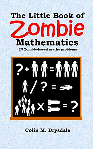 The Little Book of Zombie Mathematics: 25: Colin M. Drysdale