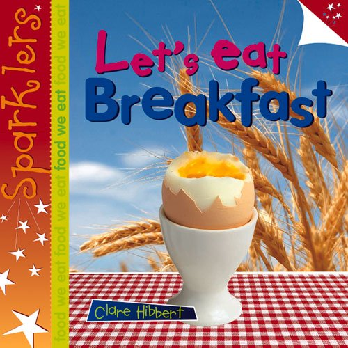 9781909850200: Breakfast (Sparklers - Food We Eat)