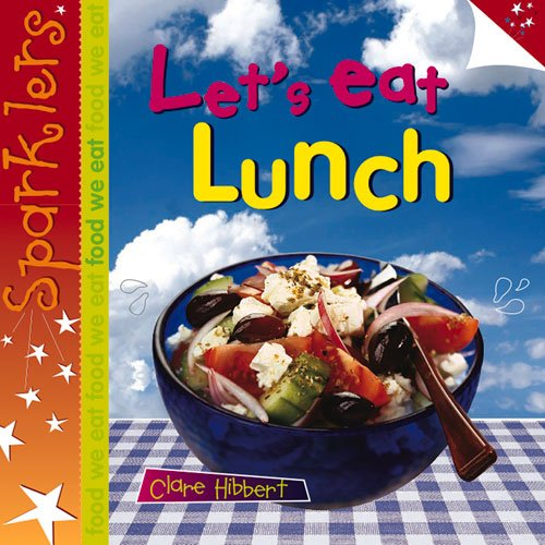 9781909850231: Let's Eat Lunch (Sparklers: Food We Eat)