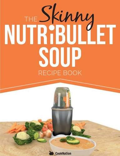 9781909855595 the skinny nutribullet soup recipe book delicious stock image forumfinder Gallery