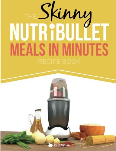 The Skinny Nutribullet Meals in Minutes Recipe Book: Cooknation