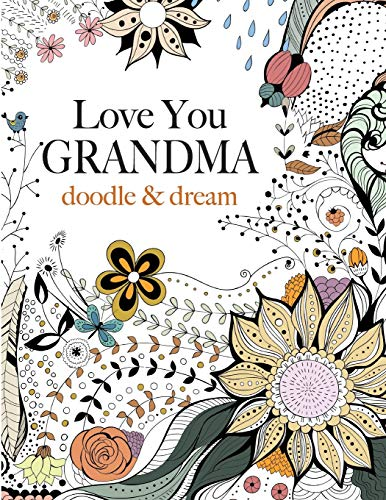 9781909855847: Love You GRANDMA: doodle & dream: A beautiful and inspiring adult colouring book for Grandmas everywhere