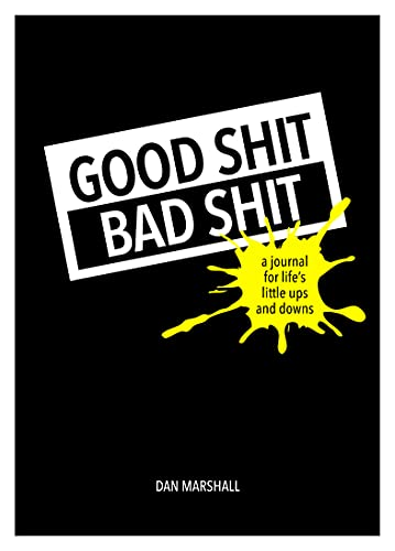 9781909865075: Good Shit, Bad Shit: A Journal for Life's Little Ups and Downs