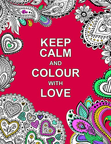 9781909865143: Keep Calm and Colour with Love (Huck & Pucker Colouring Books)