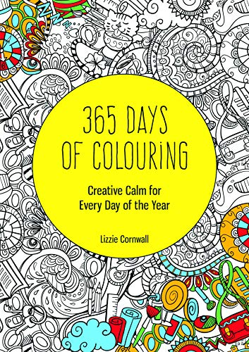 9781909865235: 365 Days of Colouring: Creative Calm for Every Day of the Year (Huck & Pucker Colouring Books)
