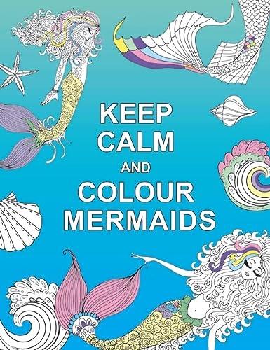 9781909865266: Keep Calm and Colour Mermaids (Huck & Pucker Colouring Books)