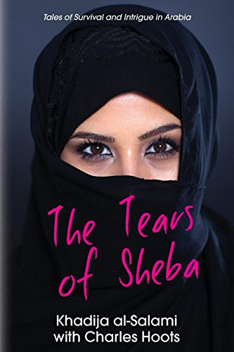 9781909869004: The Tears of Sheba: Tales of Survival and Intrigue in Arabia