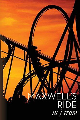 Maxwell's Ride: Trow, M J