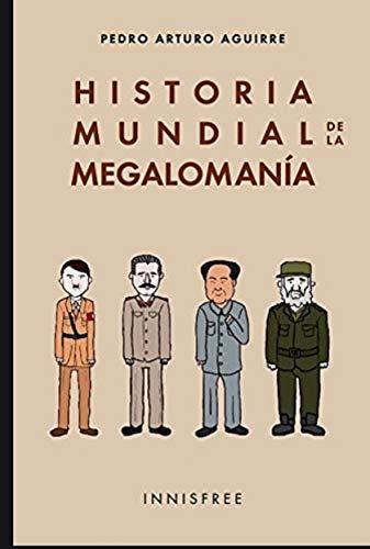9781909870048: Historia Mundial De La Megalomanía