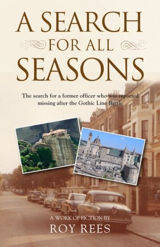 9781909874428: A Search for All Seasons: The search for a former officer who was reported missing after the Gothic Line Battle