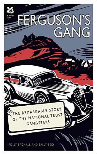 9781909881716: Ferguson's Gang: The Remarkable Story of the National Trust Gangsters (National Trust History & Heritage)