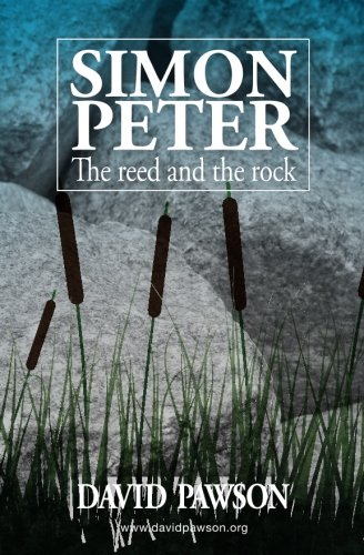 Simon Peter: The Reed and the Rock: David Pawson