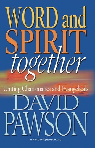 9781909886469: Word and Spirit Together: Uniting Charismatics and Evangelicals