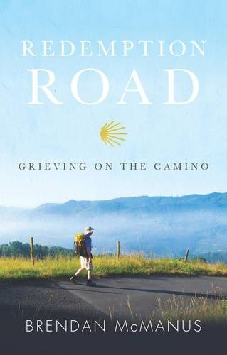 9781909895393: Redemption Road: Grieving on the Camino