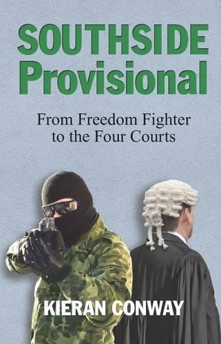Southside Provisional: From Freedom Fighter to the Four Courts: Conway, Kieran