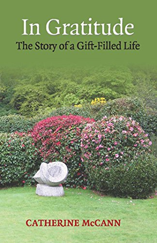 9781909895768: In Gratitude: The Story of a Gift-Filled Life