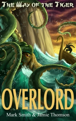 Overlord! (Way of the Tiger) (Volume 4): Jamie Thomson; Mark Smith
