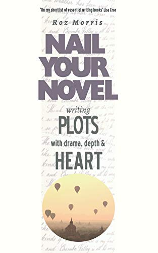 9781909905986: Writing Plots with Drama, Depth and Heart: Nail Your Novel (Volume 3)