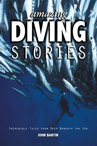 9781909911154: Amazing Diving Stories: Incredible Tales from Deep Beneath the Sea (Amazing Stories)