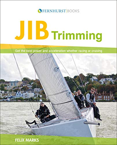 9781909911253: Jib Trimming - Get the Best Performance and Acceleration Whether Racing or Cruising