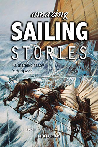 9781909911505: Amazing Sailing Stories: True Adventures from the High Seas (Amazing Stories)