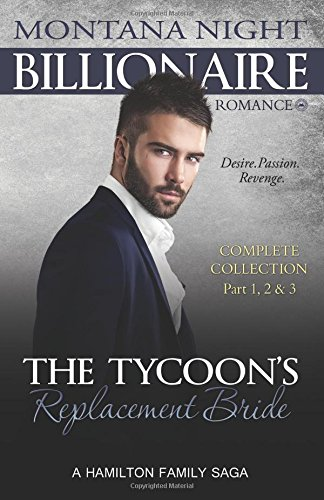 The Tycoon's Replacement Bride - Complete Trilogy: Billionaire BBW Romance: Montana Night