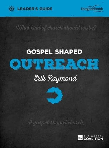 Gospel Shaped Outreach Leader's Guide: Erik Raymond