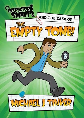 Inspector Smart and the Case of the Empty Tomb: Michael J. Tinker