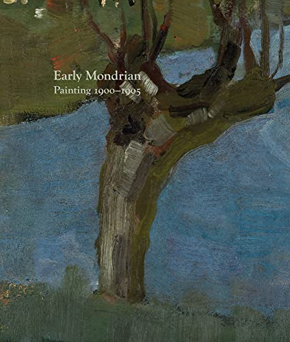9781909932197: Early Mondrian: Painting 1900-1905