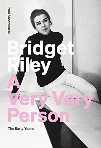 9781909932500: Bridget Riley: A Very, Very Person. The Early Years.