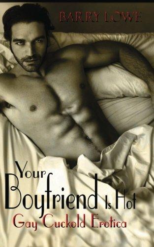 9781909934023: Your Boyfriend is Hot: Gay Cuckold Erotica