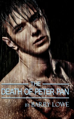 The Death of Peter Pan: Barry Lowe