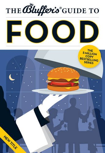 9781909937123: The Bluffer's Guide to Food (Bluffer's Guides)
